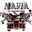 Mafia is immortal - Stock Vector