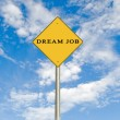 Road sign to dream job — Stock Photo