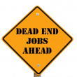 Dead-end jobs sign - Stock Photo