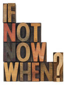 If not now, when - question — Stock Photo