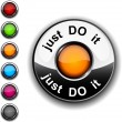 Just do it  button. — Stock Vector