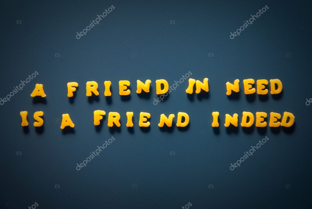 friend in needs a friend in deed essay Read this essay on a friend in need  it is said that a friend in need is a friend in deed  everyone in this world needs friends as companion in their life.