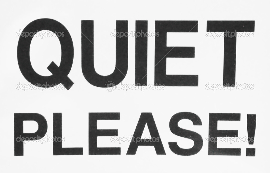 Quiet Please Sign A big Bold Quiet Please sign